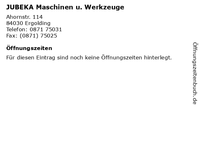JUBEKA Maschinen u. Werkzeuge in Ergolding: Adresse und Öffnungszeiten