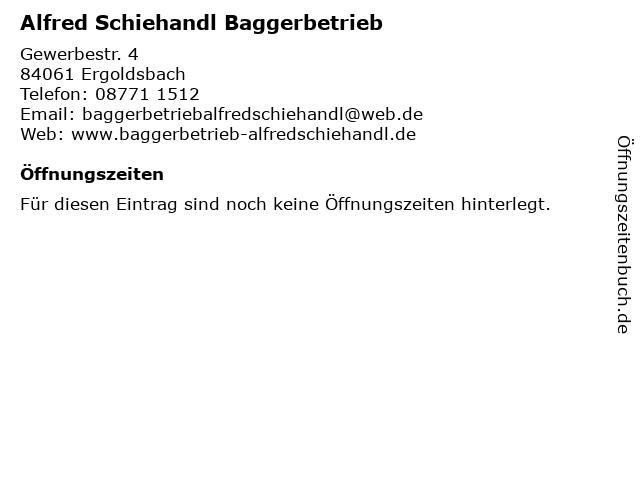 Alfred Schiehandl Baggerbetrieb in Ergoldsbach: Adresse und Öffnungszeiten