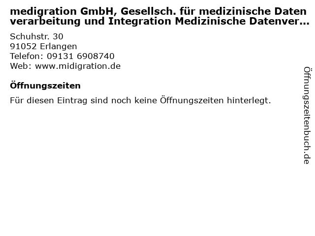 medigration GmbH, Gesellsch. für medizinische Datenverarbeitung und Integration Medizinische Datenverarbeitung in Erlangen: Adresse und Öffnungszeiten