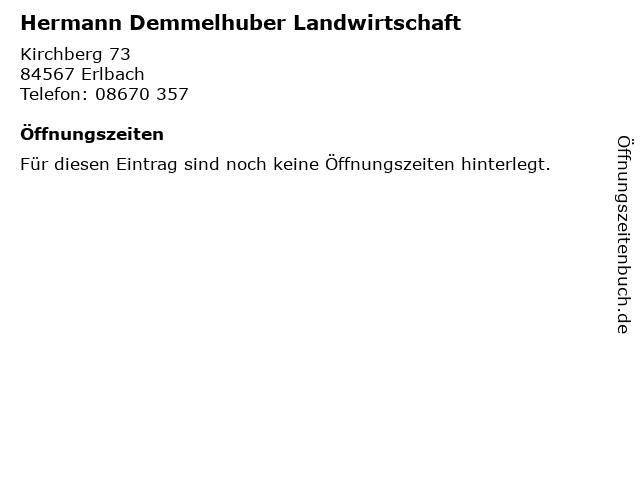 Hermann Demmelhuber Landwirtschaft in Erlbach: Adresse und Öffnungszeiten
