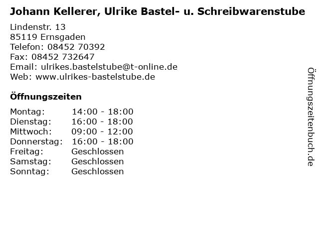 Johann Kellerer, Ulrike Bastel- u. Schreibwarenstube in Ernsgaden: Adresse und Öffnungszeiten