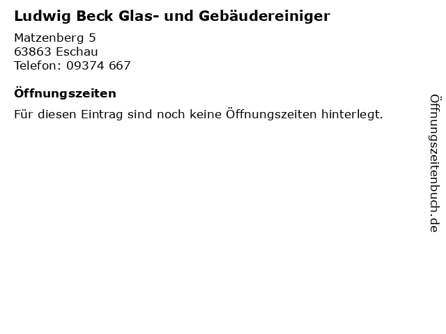 Ludwig Beck Glas- und Gebäudereiniger in Eschau: Adresse und Öffnungszeiten