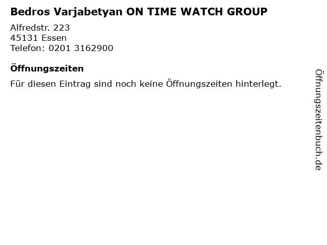 Bedros Varjabetyan ON TIME WATCH GROUP in Essen: Adresse und Öffnungszeiten