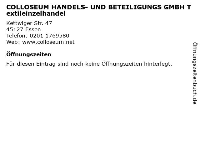 COLLOSEUM HANDELS- UND BETEILIGUNGS GMBH Textileinzelhandel in Essen: Adresse und Öffnungszeiten