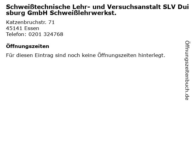 Schweißtechnische Lehr- und Versuchsanstalt SLV Duisburg GmbH Schweißlehrwerkst. in Essen: Adresse und Öffnungszeiten