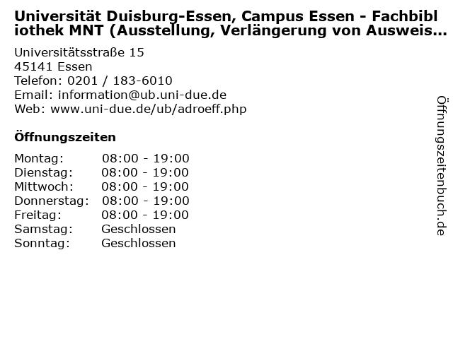 Universität Duisburg-Essen, Campus Essen - Fachbibliothek MNT (Ausstellung, Verlängerung von Ausweisen & Information) in Essen: Adresse und Öffnungszeiten
