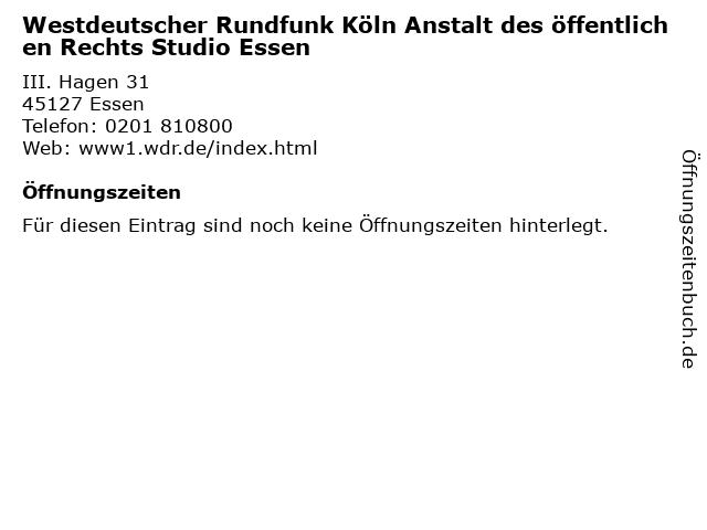 Westdeutscher Rundfunk Köln Anstalt des öffentlichen Rechts Studio Essen in Essen: Adresse und Öffnungszeiten