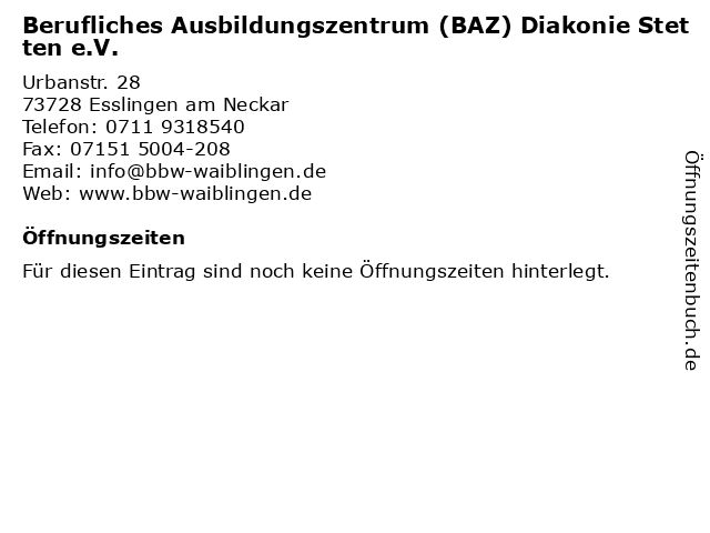 Berufliches Ausbildungszentrum (BAZ) Diakonie Stetten e.V. in Esslingen am Neckar: Adresse und Öffnungszeiten