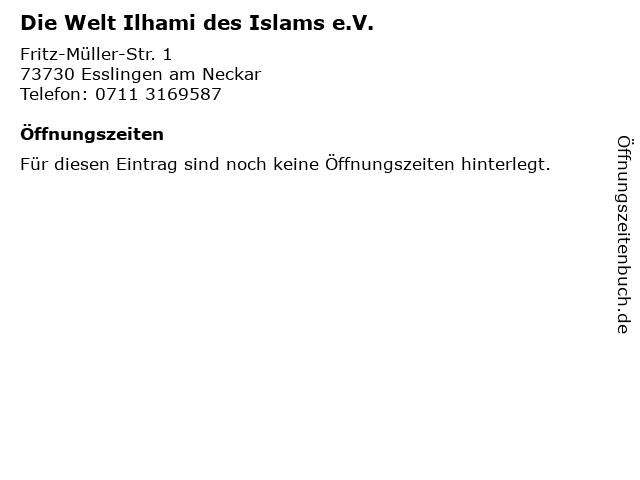 Die Welt Ilhami des Islams e.V. in Esslingen am Neckar: Adresse und Öffnungszeiten