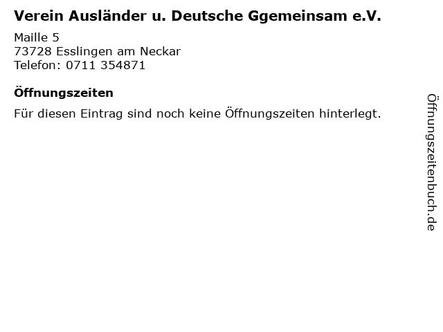 Verein Ausländer u. Deutsche Ggemeinsam e.V. in Esslingen am Neckar: Adresse und Öffnungszeiten