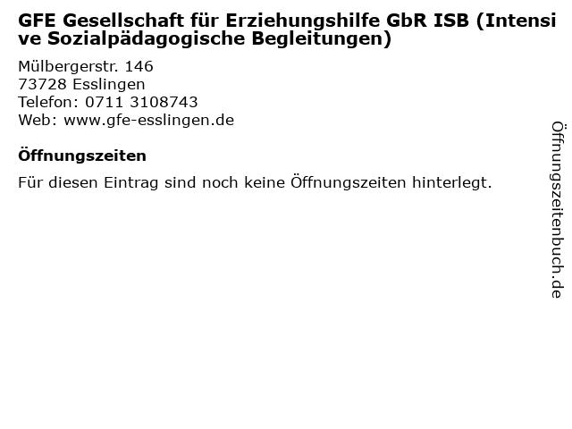 GFE Gesellschaft für Erziehungshilfe GbR ISB (Intensive Sozialpädagogische Begleitungen) in Esslingen: Adresse und Öffnungszeiten