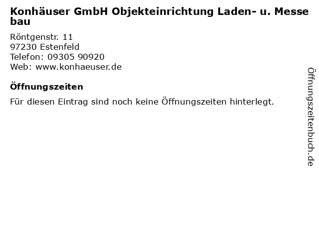 Konhäuser GmbH Objekteinrichtung Laden- u. Messebau in Estenfeld: Adresse und Öffnungszeiten