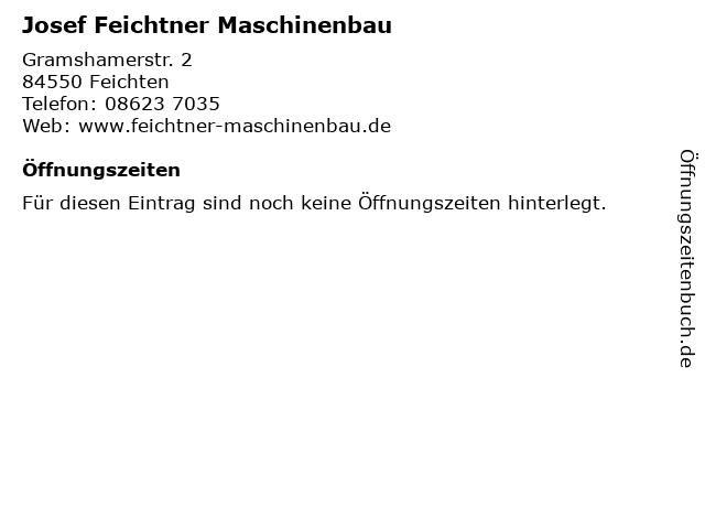 Josef Feichtner Maschinenbau in Feichten: Adresse und Öffnungszeiten