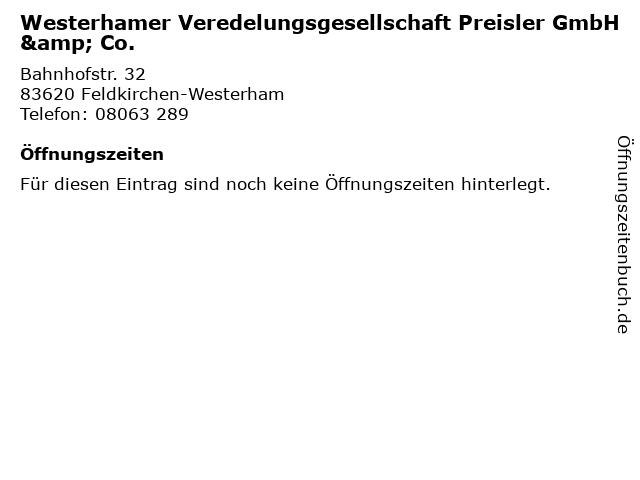 Westerhamer Veredelungsgesellschaft Preisler GmbH & Co. in Feldkirchen-Westerham: Adresse und Öffnungszeiten