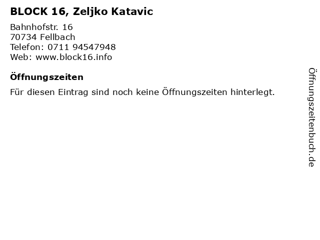 BLOCK 16, Zeljko Katavic in Fellbach: Adresse und Öffnungszeiten