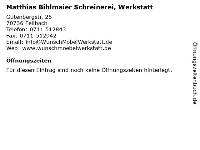 Matthias Bihlmaier Schreinerei, Werkstatt in Fellbach: Adresse und Öffnungszeiten