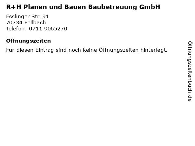R+H Planen und Bauen Baubetreuung GmbH in Fellbach: Adresse und Öffnungszeiten