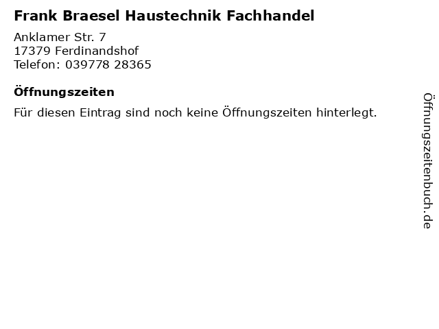 Frank Braesel Haustechnik Fachhandel in Ferdinandshof: Adresse und Öffnungszeiten