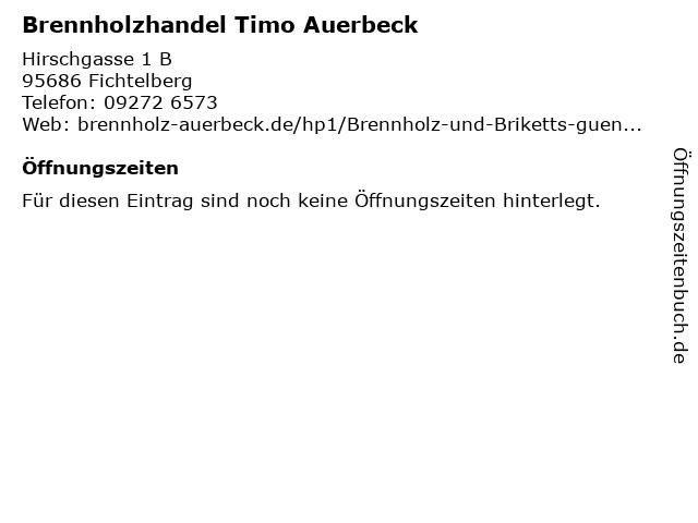 Brennholzhandel Timo Auerbeck in Fichtelberg: Adresse und Öffnungszeiten