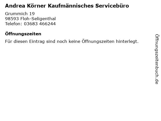 Andrea Körner Kaufmännisches Servicebüro in Floh-Seligenthal: Adresse und Öffnungszeiten
