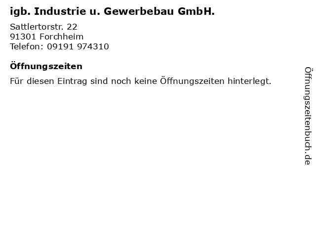 igb. Industrie u. Gewerbebau GmbH. in Forchheim: Adresse und Öffnungszeiten