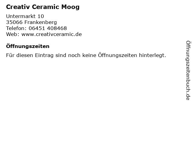 Creativ Ceramic Moog in Frankenberg: Adresse und Öffnungszeiten