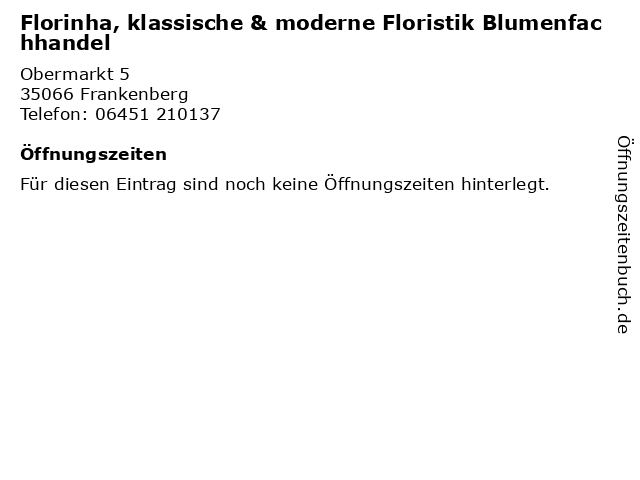 Florinha, klassische & moderne Floristik Blumenfachhandel in Frankenberg: Adresse und Öffnungszeiten