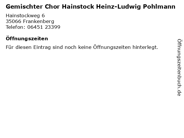 Gemischter Chor Hainstock Heinz-Ludwig Pohlmann in Frankenberg: Adresse und Öffnungszeiten