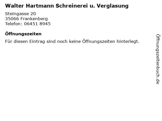 Walter Hartmann Schreinerei u. Verglasung in Frankenberg: Adresse und Öffnungszeiten
