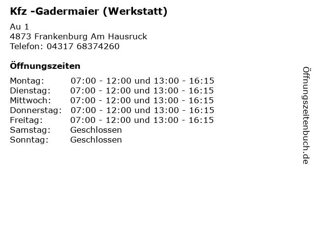 Kfz -Gadermaier (Werkstatt) in Frankenburg Am Hausruck: Adresse und Öffnungszeiten