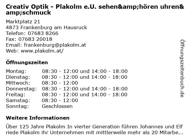 Creativ Optik - Plakolm e.U. sehen&hören uhren&schmuck in Frankenburg am Hausruck: Adresse und Öffnungszeiten