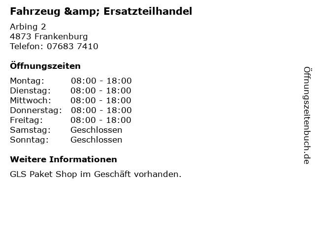 Fahrzeug & Ersatzteilhandel in Frankenburg: Adresse und Öffnungszeiten