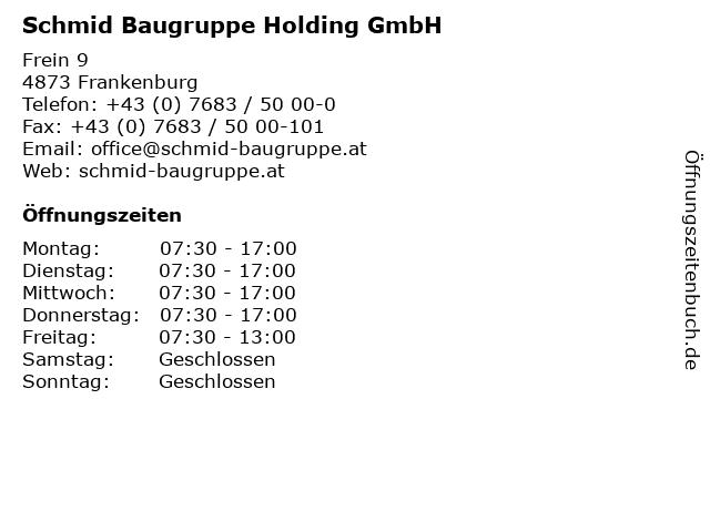 Schmid Baugruppe Holding GmbH in Frankenburg: Adresse und Öffnungszeiten