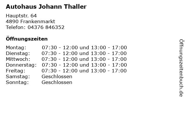 Autohaus Johann Thaller in Frankenmarkt: Adresse und Öffnungszeiten