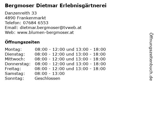 Bergmoser Dietmar Erlebnisgärtnerei in Frankenmarkt: Adresse und Öffnungszeiten