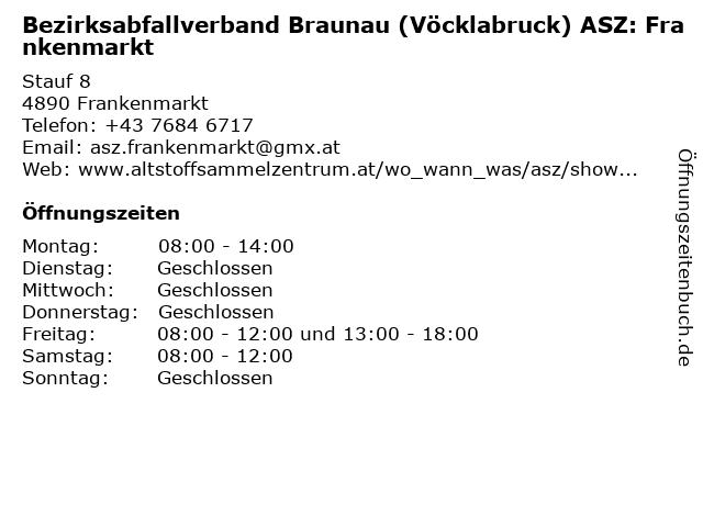 Bezirksabfallverband Braunau (Vöcklabruck) ASZ: Frankenmarkt in Frankenmarkt: Adresse und Öffnungszeiten