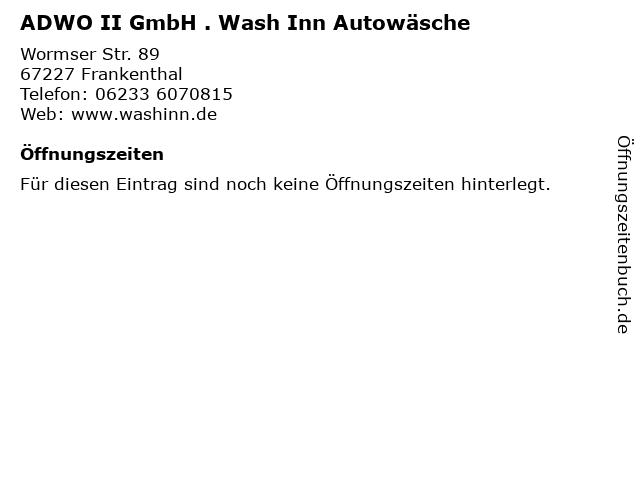 ADWO II GmbH . Wash Inn Autowäsche in Frankenthal: Adresse und Öffnungszeiten