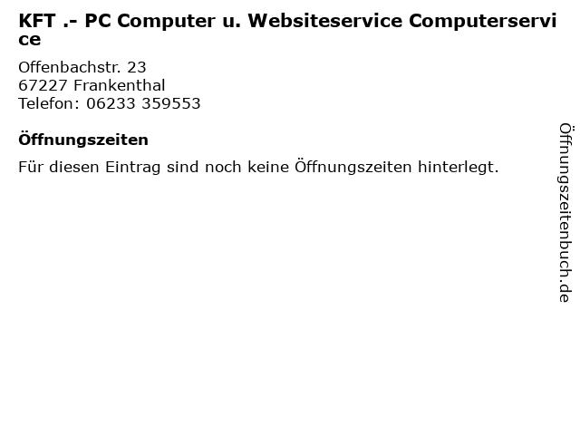 KFT .- PC Computer u. Websiteservice Computerservice in Frankenthal: Adresse und Öffnungszeiten