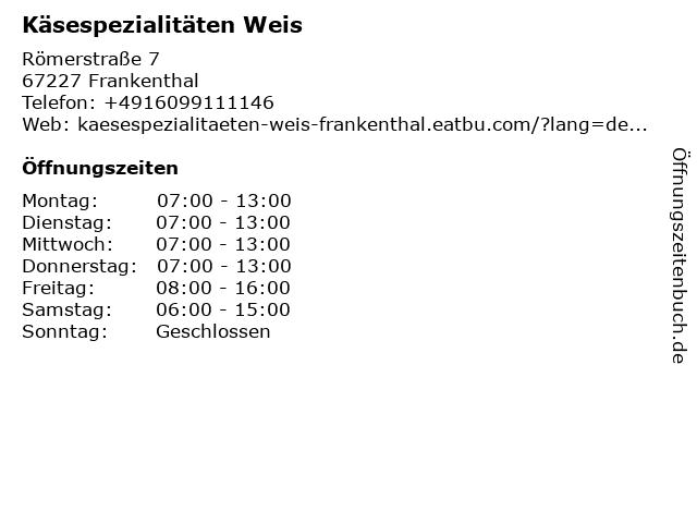 Käsespezialitäten Weis in Frankenthal: Adresse und Öffnungszeiten