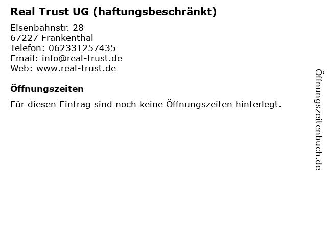 Real Trust UG (haftungsbeschränkt) in Frankenthal: Adresse und Öffnungszeiten