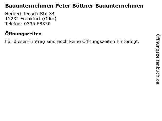 Bauunternehmen Peter Böttner Bauunternehmen in Frankfurt (Oder): Adresse und Öffnungszeiten