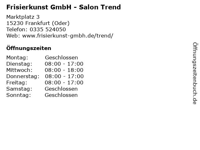 Frisierkunst GmbH - Salon Trend in Frankfurt (Oder): Adresse und Öffnungszeiten