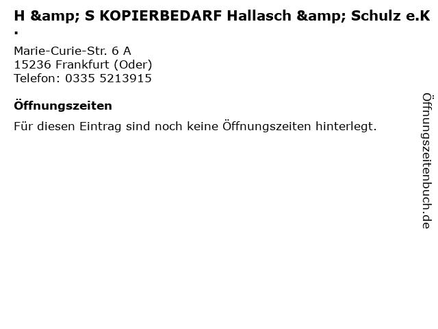 H & S KOPIERBEDARF Hallasch & Schulz e.K. in Frankfurt (Oder): Adresse und Öffnungszeiten