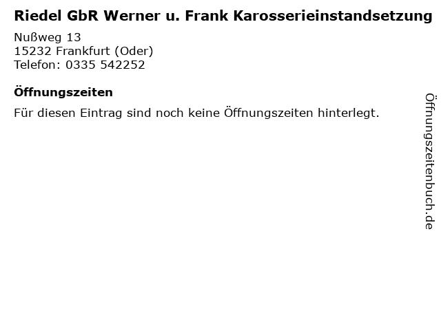Riedel GbR Werner u. Frank Karosserieinstandsetzung in Frankfurt (Oder): Adresse und Öffnungszeiten