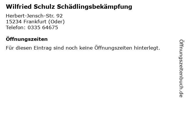 Wilfried Schulz Schädlingsbekämpfung in Frankfurt (Oder): Adresse und Öffnungszeiten