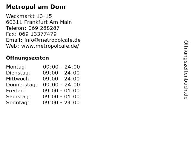 Metropol Kaffeehaus am Dom in Frankfurt Am Main: Adresse und Öffnungszeiten