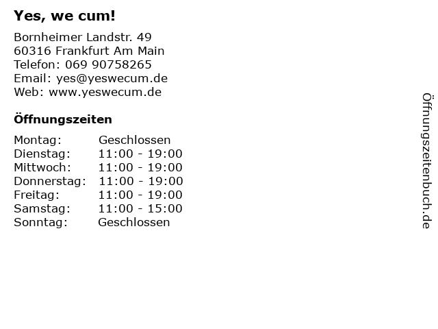 Yes, we cum! in Frankfurt Am Main: Adresse und Öffnungszeiten