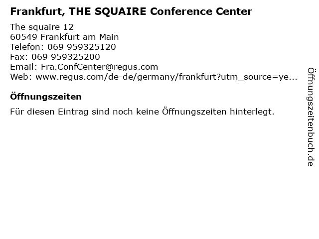 Frankfurt, THE SQUAIRE Conference Center in Frankfurt am Main: Adresse und Öffnungszeiten