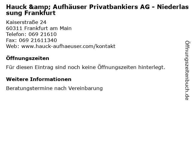 Hauck & Aufhäuser Privatbankiers AG - Niederlassung Frankfurt in Frankfurt am Main: Adresse und Öffnungszeiten