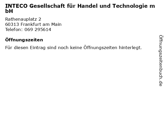 INTECO Gesellschaft für Handel und Technologie mbH in Frankfurt am Main: Adresse und Öffnungszeiten